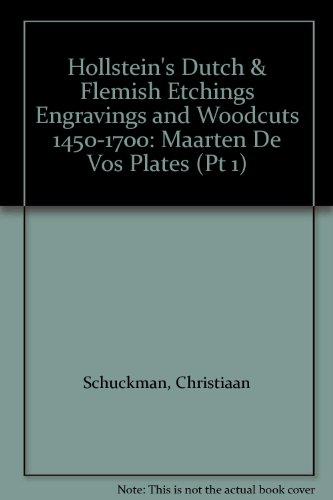 Hollstein's Dutch & Flemish Etchings Engravings and Woodcuts 1450-1700: Maarten De Vos Plates (Pt 1) por Christiaan Schuckman