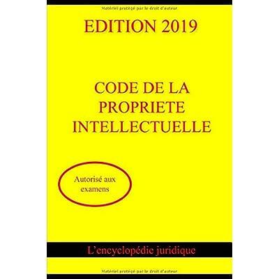 CODE DE LA PROPRIÉTÉ INTELLECTUELLE 2019: Autorisé aux examens