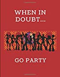 When In Doubt... Go Party: 2020 - 2021 Weekly Diary Planner