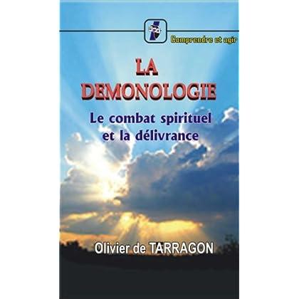 LA DEMONOLOGIE: Le combat spirituel et la délivrance