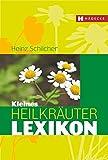 Kleines Heilkräuter-Lexikon - Heinz Schilcher, Bruno Frank