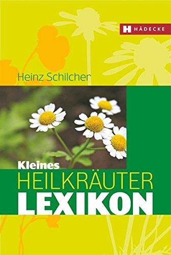 Kleines Heilkräuter-Lexikon