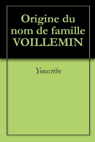 Origine du nom de famille VOILLEMIN (Oeuvres courtes)