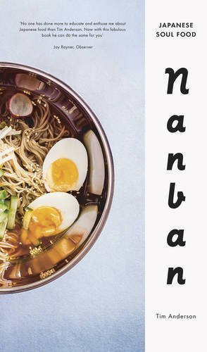 Nanban: Japanese Soul Food by Anderson, Tim (2015) Hardcover