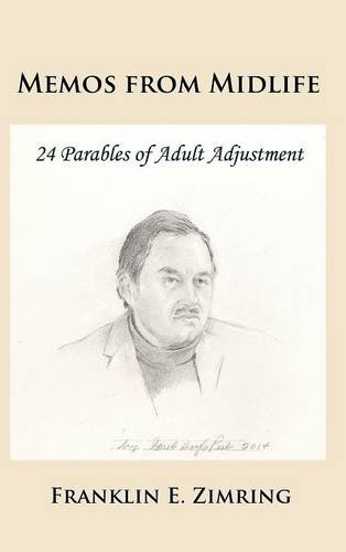 Memos from Midlife: 24 Parables of Adult Adjustment