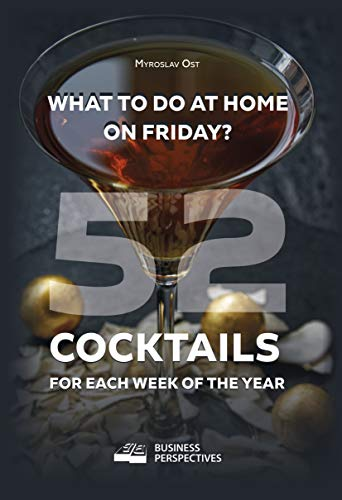 52 COCKTAILS FOR EACH WEEK OF THE YEAR (English Edition)