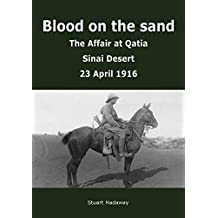 Blood on the sand: The Affair at Qatia, 23 April 1916