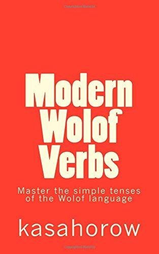 Modern Wolof Verbs: Master the simple tenses of the Wolof language (Wolof kasahorow) por kasahorow