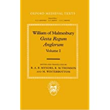 William of Malmesbury: Gesta Regum Anglorum, The History of the English Kings: Volume I: The History of the English Kings Vol 1 (Oxford Medieval Texts)