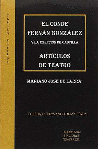 Conde Fernán González Y La Exención De Castilla, El. Artículos De Teatro (TEATRO ESPAÑOL)