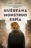 Huérfana, monstruo, espía (Novela)