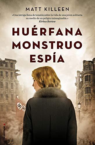 Huérfana, monstruo, espía (Novela) por Matt Killeen