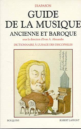 Guide de la musique ancienne et baroque par Collectif