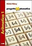 Progetto matematica. Aritmetica 1 + Tavole numeriche. Con espansione online. Per la Scuola media