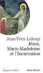 Jésus, Marie-Madeleine et l'Incarnation