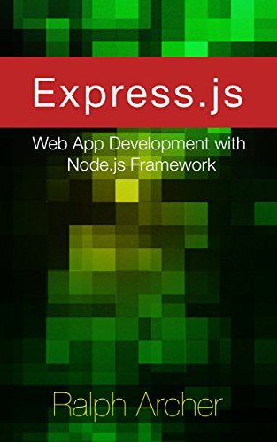 Express.js: Web App Development with Node.js Framework (English Edition)