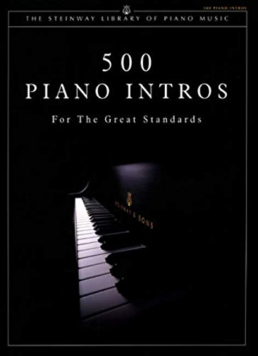 500 Piano Intros for the Great Standards (The Steinway Library of Piano Music) (Steinway Klavier)