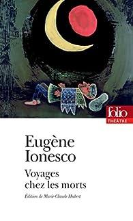 Voyages chez les morts par Eugène Ionesco