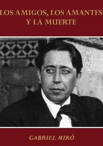 LOS AMIGOS, LOS AMANTES Y LA MUERTE por Gabriel Miró