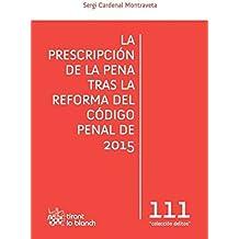 La Prescripción de la Pena Tras la Reforma del Código Penal de 2015 (Los Delitos)