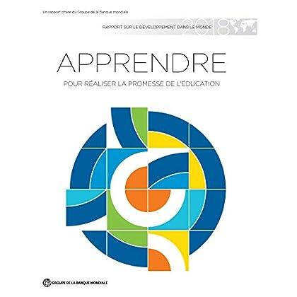 Rapport sur le développement dans le monde 2018: Apprendre pour réaliser la promesse de l'éducation (World Development Report)