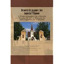 Découvrir les psaumes  Avec  Augustin D'Hippone: 2 ÉTABLISSEMENT DE L'ÉGLISE  Psaume 48 (47) et Discours de saint Augustin sur ce psaume
