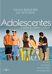 Adolescentes: o desafio de entender e conviver (Portuguese Edition)