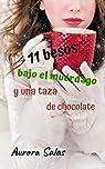 11 Besos bajo el muérdago y una taza de chocolate par Aurora Salas Delgado
