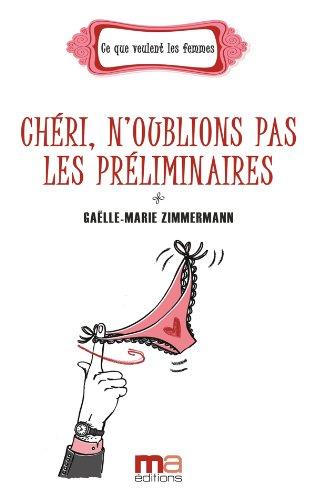 Chéri n'oublions pas les préliminaires par Gaëlle-Marie Zimmermann