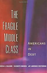 The Fragile Middle Class: Americans in Debt by Teresa A. Sullivan (2000-03-11)