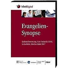 Evangelien-Synopse, 1 CD-ROM Einheitsübersetzung, Gute Nachricht Bibel, Lutherbibel, Zürcher Bibel 2007. Für Windows 2000, XP, Vista
