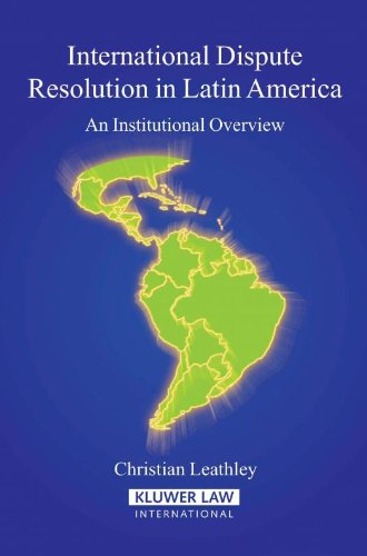 international-dispute-resolution-in-latin-america-an-institutional-overview