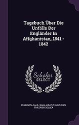 Tagebuch Über Die Unfälle Der Engländer In Affghanistan, 1841 - 1842