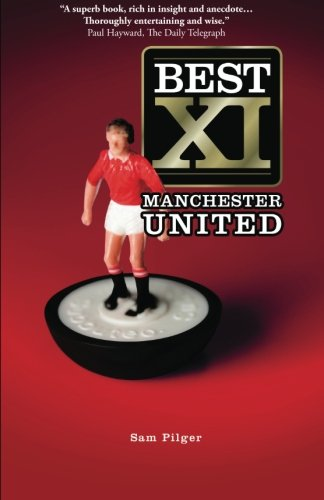 Best XI Manchester United: Volume 2 por Sam Pilger