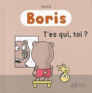 """Afficher """"Boris<br /> T'es qui toi ?"""""""