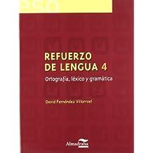 Refuerzo de lengua 4. Ortografía, léxico y gramática (Cuadernos de la ESO) - 9788483083789