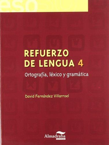 Refuerzo de lengua 4. Ortografía, léxico y gramática (Cuadernos de la ESO) -...