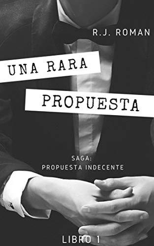 una rara propuesta (saga propuesta indecente nº 1) (Spanish Edition)