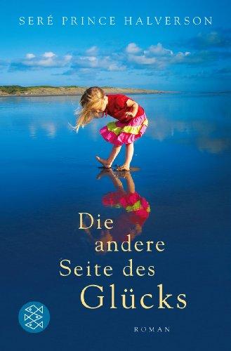 Buchseite und Rezensionen zu 'Die andere Seite des Glücks: Roman' von Seré Prince Halverson
