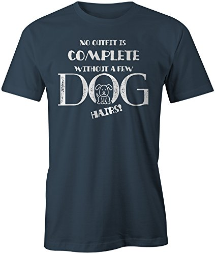 No Outfit Is Complete Without A Few Dog Hairs ★ Rundhals-T-Shirt Männer-Herren ★ hochwertig bedruckt mit lustigem Spruch ★ Die perfekte Geschenk-Idee (03) dunkelblau