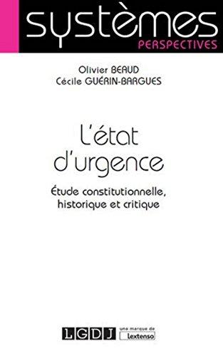 L'Etat d'urgence (L') Etude constitutionnelle, historique et critique
