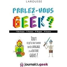 Parlez-vous le geek ?