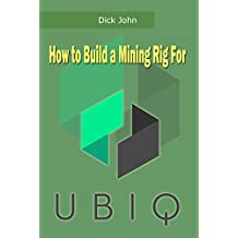 How to Build a Mining Rig For Ubiq (English Edition)