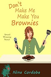Don't Make Me Make You Brownies (Romantic Comedy)