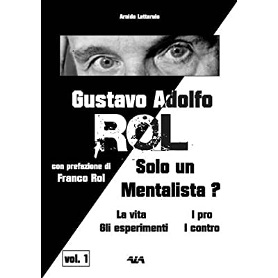 Gustavo Adolfo Rol Solo Un Mentalista?