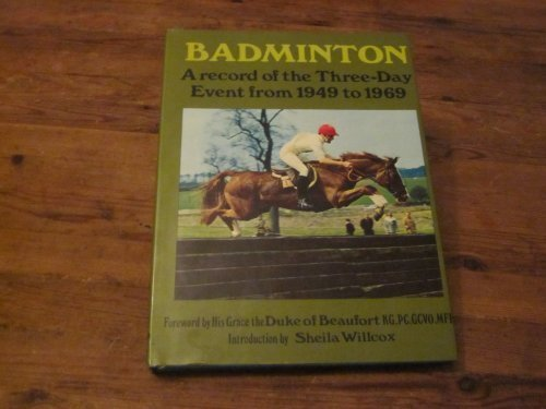 Badminton: A Record of the Three-day Event from 1949-69 por Barbara Cooper