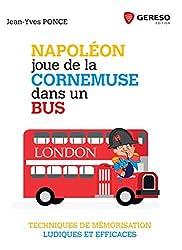 Napoléon joue de la cornemuse dans un bus: Techniques de mémorisation ludiques et efficaces
