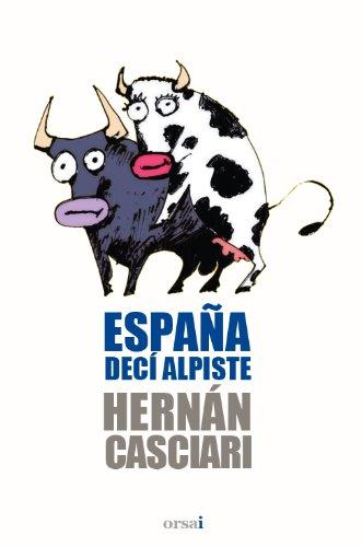 España decí alpiste por Hernán Casciari