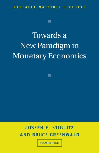 Towards a New Paradigm in Monetary Economics (Raffaele Mattioli Lectures)