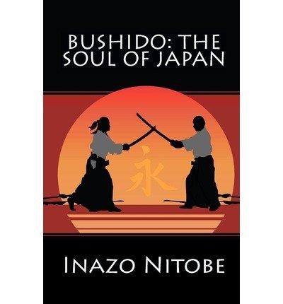 [(Bushido: The Soul of Japan)] [Author: Inazo Nitobe] published on (January, 2010)